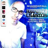 Mariano Santos @ Demo Set April - May 2012
