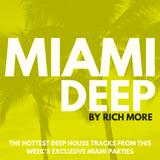 RICH MORE: Miami Deep 48