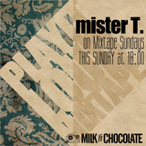 mister T.'s Mix for Milk'n'Chocolate January 26th 2014.