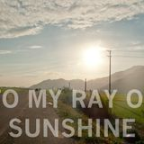 To My Ray of Sunshine