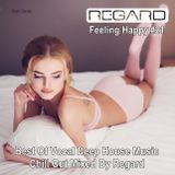Feeling Happy #21 ★ Best Of Vocal Deep House Music Chill Out ★ Mixed By Regard