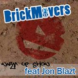 BrickMovers Warm-Up Show feat Jon Blazt