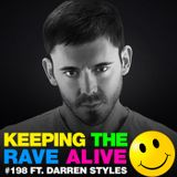 Keeping The Rave Alive Episode 198 featuring Darren Styles
