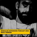 Dave Tarrida @ Modular Expansion Podcast #004