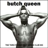 "DEEP HOUSE - ""Butch Queen Club Mix"""