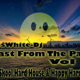 WesWhite-Dj - Blast From The Past Vol 7 (Old Skool Hard House & Happy Hardcore)