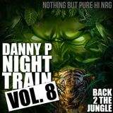 Danny P - Night Train Vol. 8