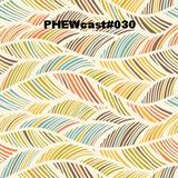 PHEWcast #030