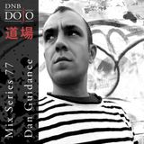 DNB Dojo Mix Series 77: Dan Guidance