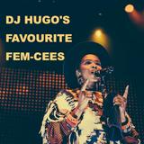 DJ Hugo's Favourite Fem-Cees