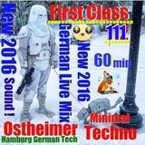 First Class 111....New Analog Tech ....60 min new Ibiza  Minimal Techno ....Ostheimer Recording !