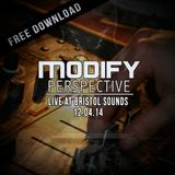 Modify Perspective - Live At Bristol Sounds - Basement 45, Bristol - 12.04.14 [FREE DOWNLOAD]