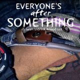 Dj Iwan Sidrink (Progressive Mixed Set) - Everyone's After Something