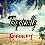 Tropically Groovy