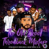 The Old Skool & Throwback Mixtape - Vol 1 - Mixed by DJ Lee