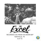 EXCEL - Live from The Boom Bap (06-27-15) (Nashville, TN)