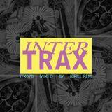 Kirill Rem – Mix for INTERTRAX (ITX070)