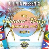 The Summer Breeze Bachata Mix part 3. (mixed by DJ Tinta)