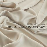 DJ MANIE – The Baby Makin' Mixtape vol.6