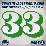 Loosegroove on SpaceInvaderRadio Show #33 Part 1