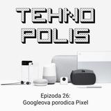 Tehnopolis 26: Googleova porodica Pixel