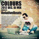 RelativeBeats - COLOURS 2012 Dec. (Dj Mix)