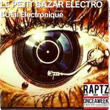 ONCEAWEEK 107 // LE PETIT BAZAR ELECTRO - L'OEil Electronique