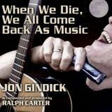 RUN Boom Boom 2017_04_22 The Album Discovery : Jon Gindick > When We Die, We All Come Back As Music
