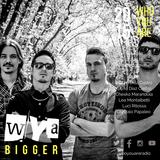 #045 WYA | Musica: Bigger