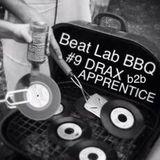 BEAT LAB BBQ #9 DRAX b2b APPRENTICE