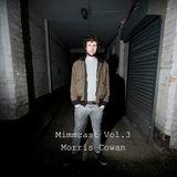 MIMMCAST Vol. 3 - Morris Cowan