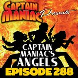 Episode 288 / Captain Maniac's Angels