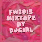 DJGirl - FW2013 mixtape