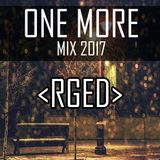 One More Mix 2017 - DJ RGED