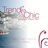 Trendy Chic - Glamour Night in Mykonos - Selected by - A.J.Blanc
