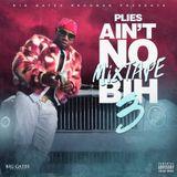 Plies - Ain't no mixtape Bihhh