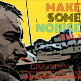 Make Some No(i)se. vol.1