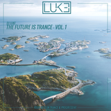 DJ Luke - The Future Is Trance - Vol. 1