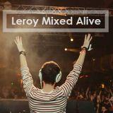 Leroy Mixed Alive Episode 69