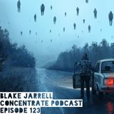 Blake Jarrell Concentrate Podcast 123