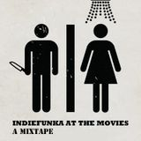 Indiefunka at the Movies:  A Mixtape