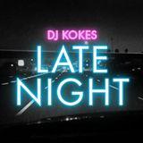 djKOKES - LATE NIGHT