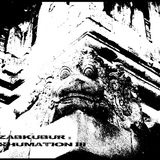 Azabkubur - Exhumation III / 290512/ RadioValerie