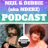 Neil & Debbie (aka NDebz) Podcast #108.5 ' Glamour shot ' -  (Full music version)
