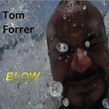 Tom Forrer - Blow