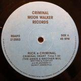Criminal Moon Walker Records - (Side A) Rick E Criminal - Criminal Heart (The Annie & Brother Mix)