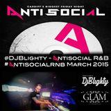 @DJBlighty - #AntisocialRnB March 2015 (R&B & Hip Hop) Add me on Snapchat: DJ Blighty
