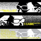 I CAME mixtape