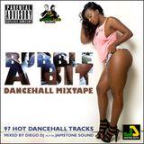 Bubble A Bit 100% Dancehall Mixtape OCT 2015