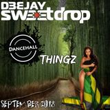 Dancehall thingz (September 2018) By DJ Sweetdrop